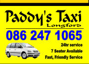 Paddy's Taxi 086 247 1065 Longford 24hr service 7 Seater Available Fast, Friendly Service Paddy